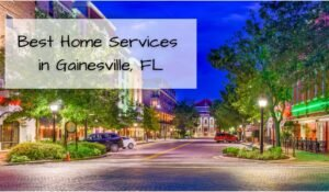 Best Gainesville Fl Home Services